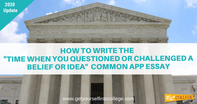 """Time When You Questioned Or Challenged a Belief or Idea"" Common Application Essay Prompt"