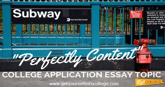 """Perfectly Content"" College Application Essay Topic"