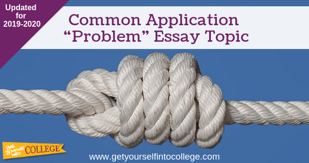 "Common Application ""Problem"" Essay Topic"