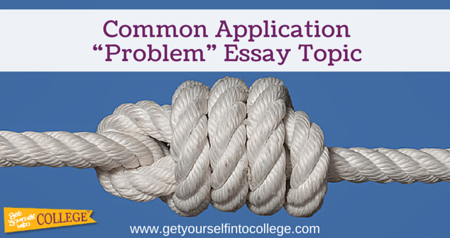 "common application problem essay topic dr jennifer b  common application ""problem"" essay topic"