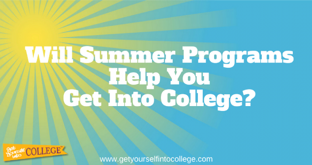 Will Summer Programs Help You Get Into College?